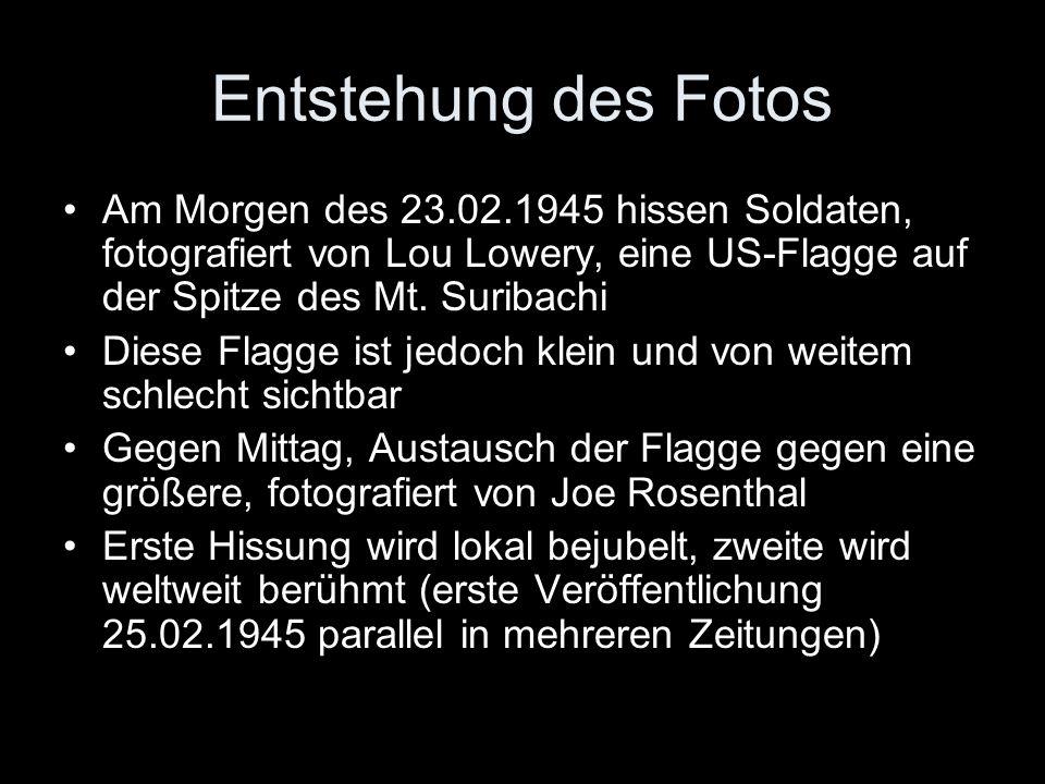 Entstehung des Fotos Am Morgen des 23.02.1945 hissen Soldaten, fotografiert von Lou Lowery, eine US-Flagge auf der Spitze des Mt. Suribachi.