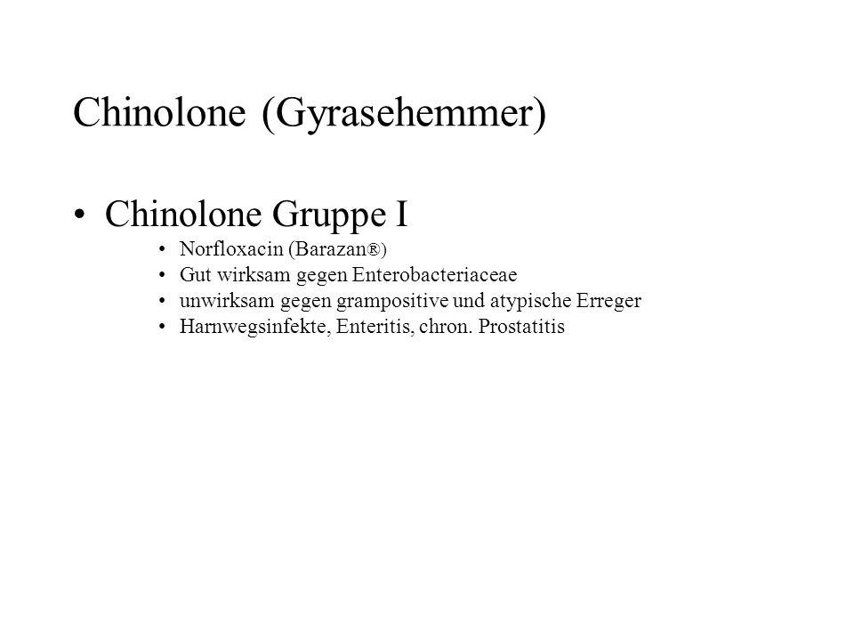 Chinolone (Gyrasehemmer)