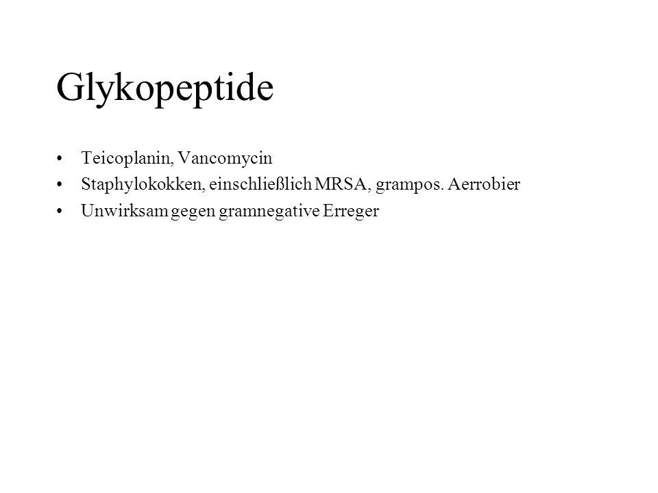 Glykopeptide Teicoplanin, Vancomycin