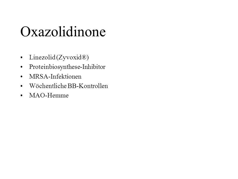Oxazolidinone Linezolid (Zyvoxid®) Proteinbiosynthese-Inhibitor