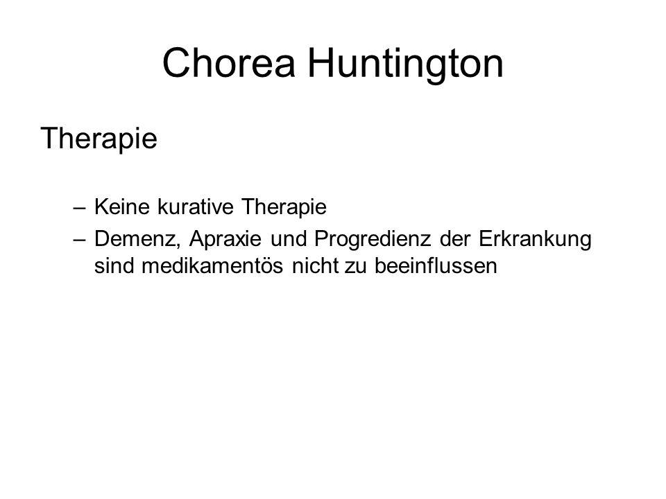 Chorea Huntington Therapie Keine kurative Therapie