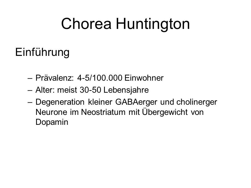 Chorea Huntington Einführung Prävalenz: 4-5/100.000 Einwohner