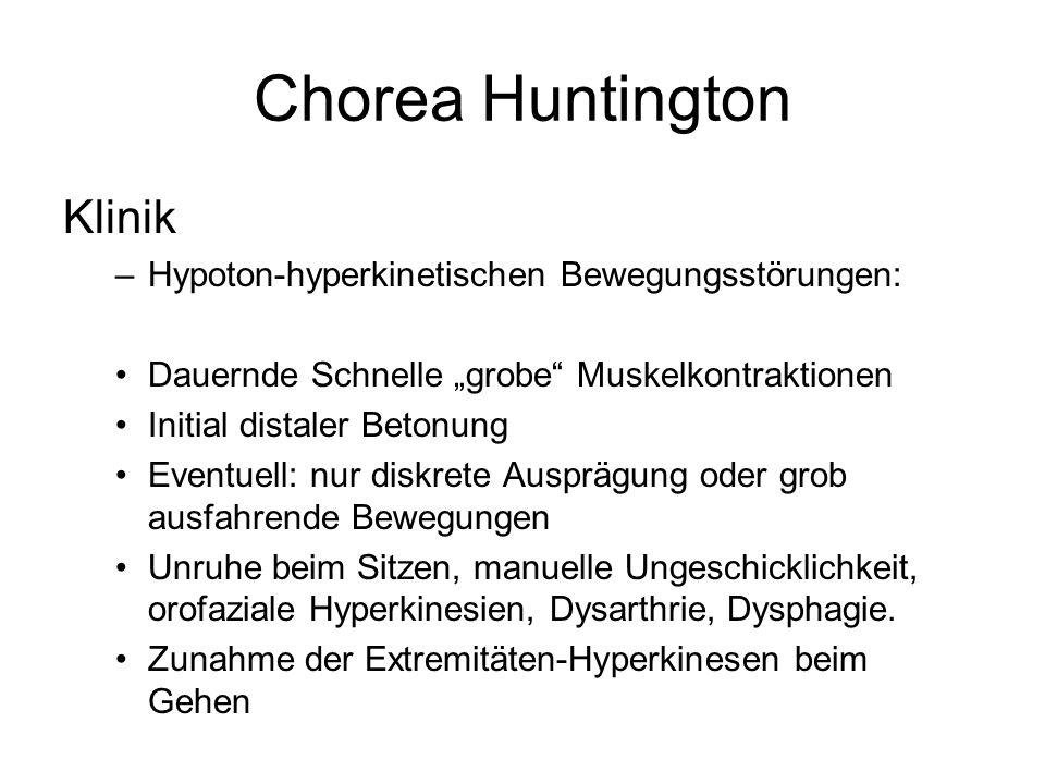 Chorea Huntington Klinik Hypoton-hyperkinetischen Bewegungsstörungen: