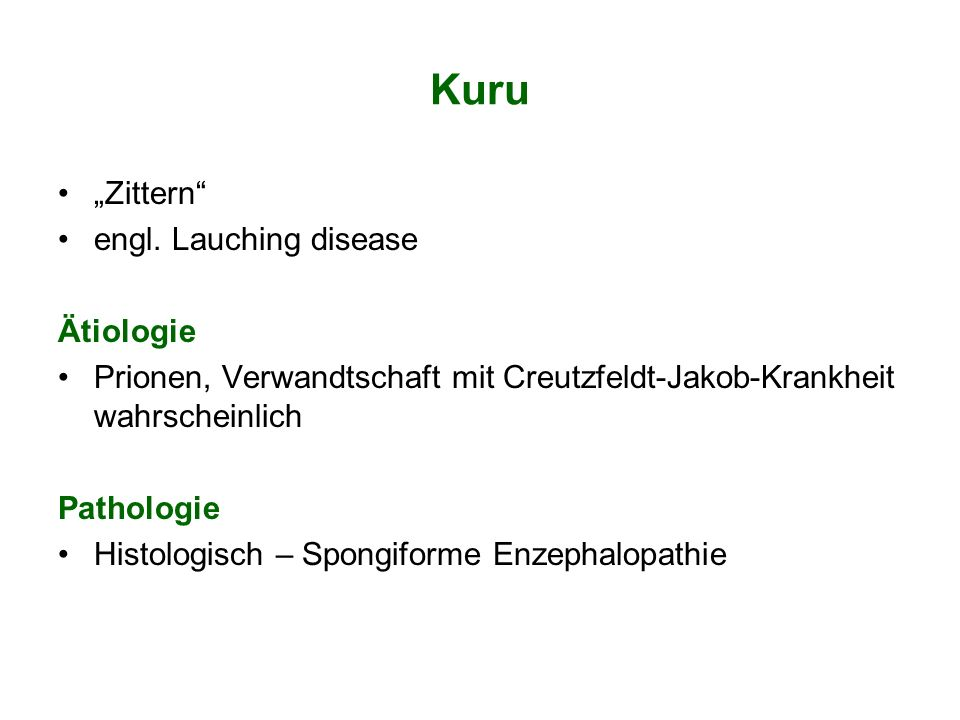 "Kuru ""Zittern engl. Lauching disease Ätiologie"