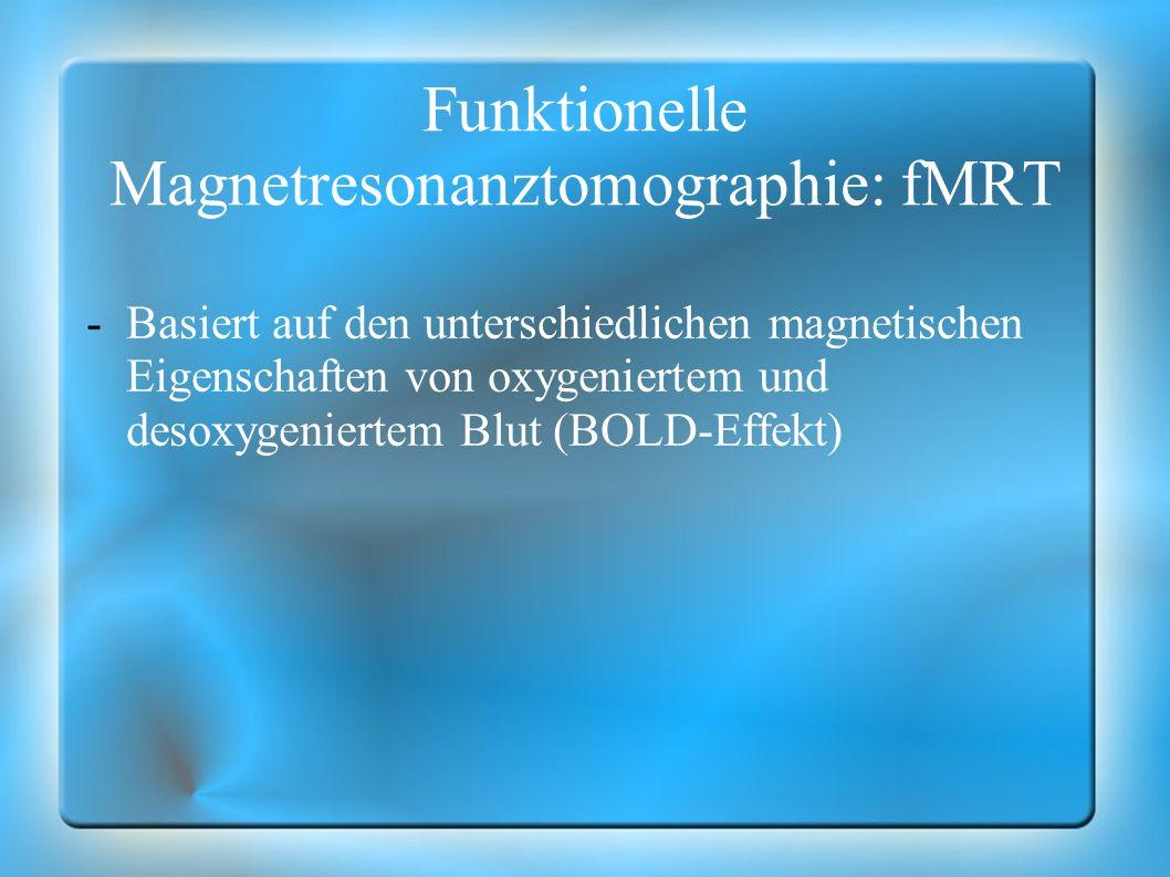 Funktionelle Magnetresonanztomographie: fMRT