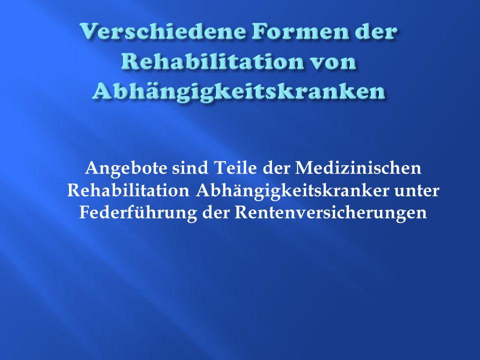 Verschiedene Formen der Rehabilitation von Abhängigkeitskranken