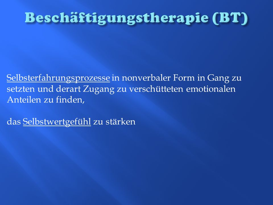 Beschäftigungstherapie (BT)