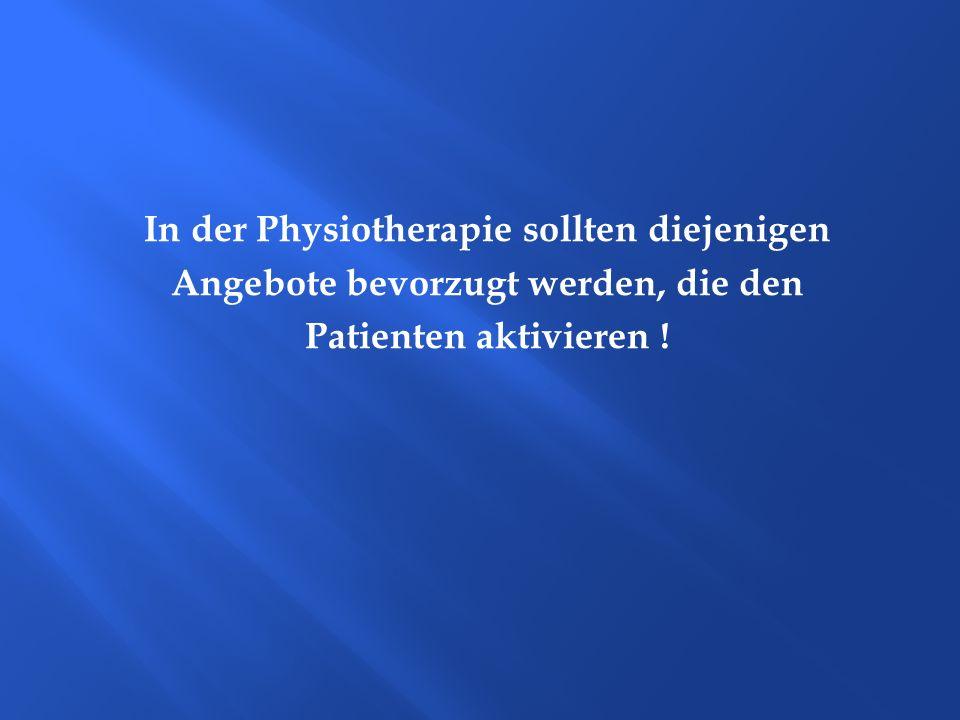In der Physiotherapie sollten diejenigen
