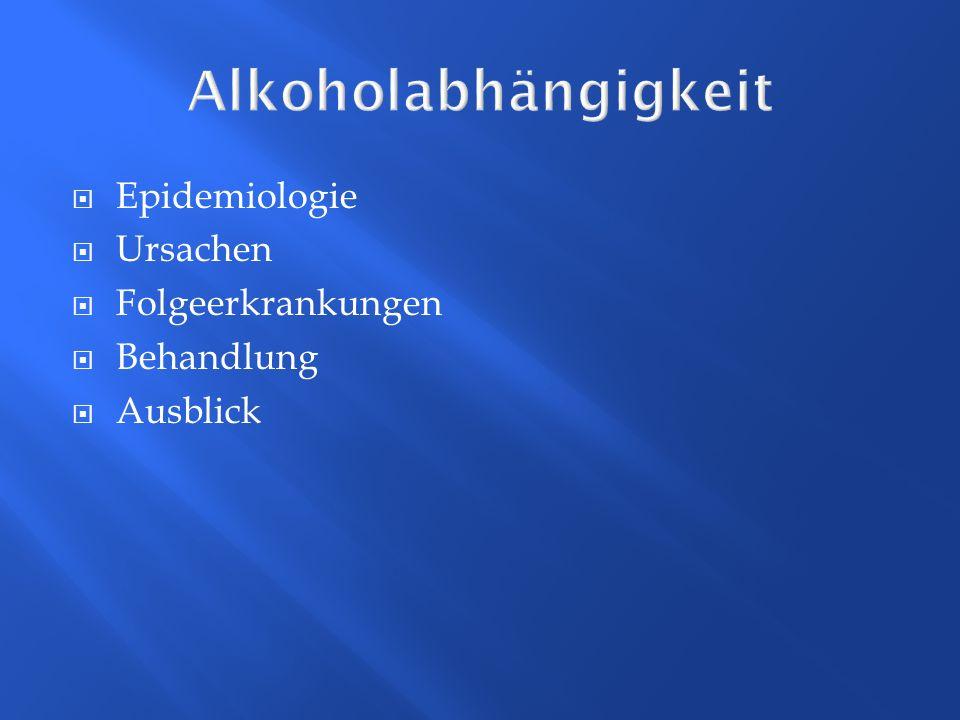 Alkoholabhängigkeit Epidemiologie Ursachen Folgeerkrankungen