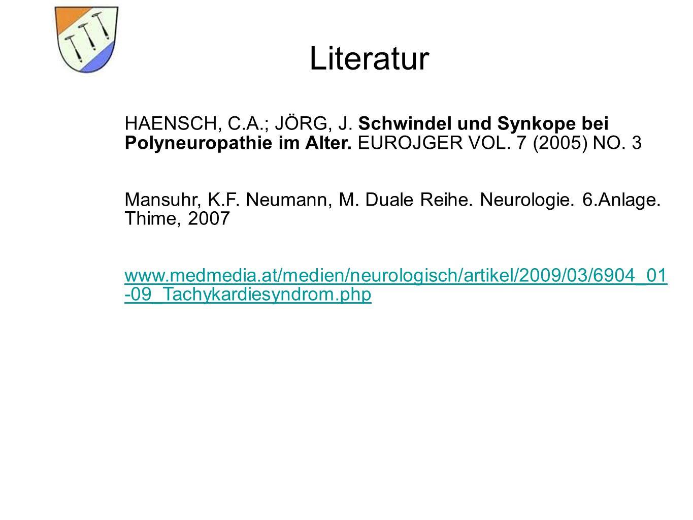 Literatur HAENSCH, C.A.; JÖRG, J. Schwindel und Synkope bei