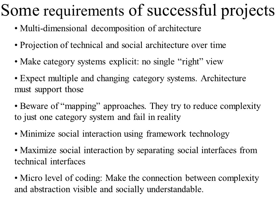 Some requirements of successful projects