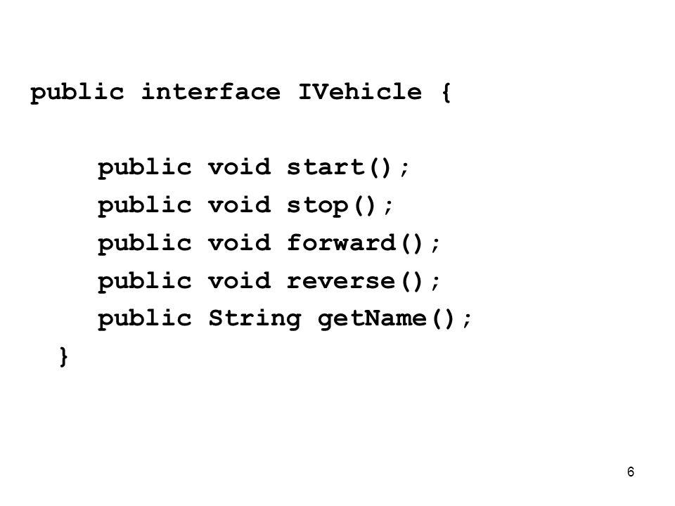 public interface IVehicle {