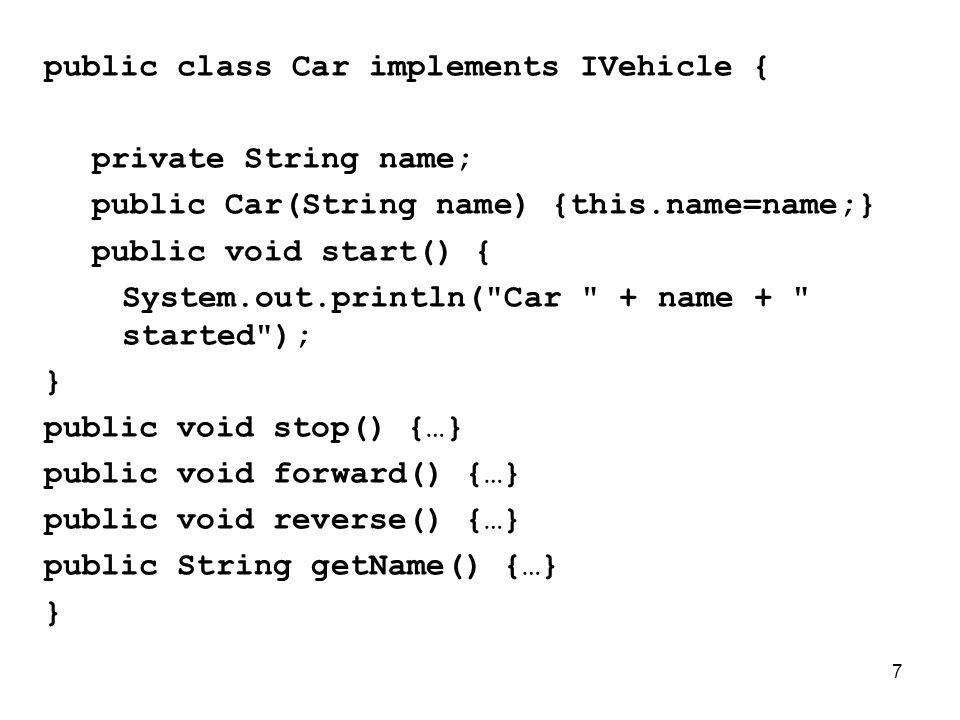 public class Car implements IVehicle {