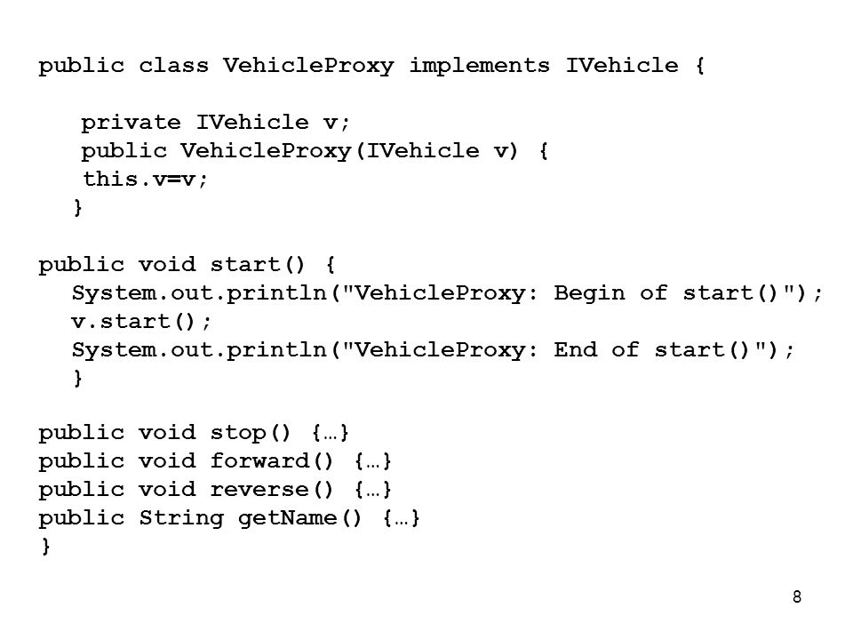 public class VehicleProxy implements IVehicle {