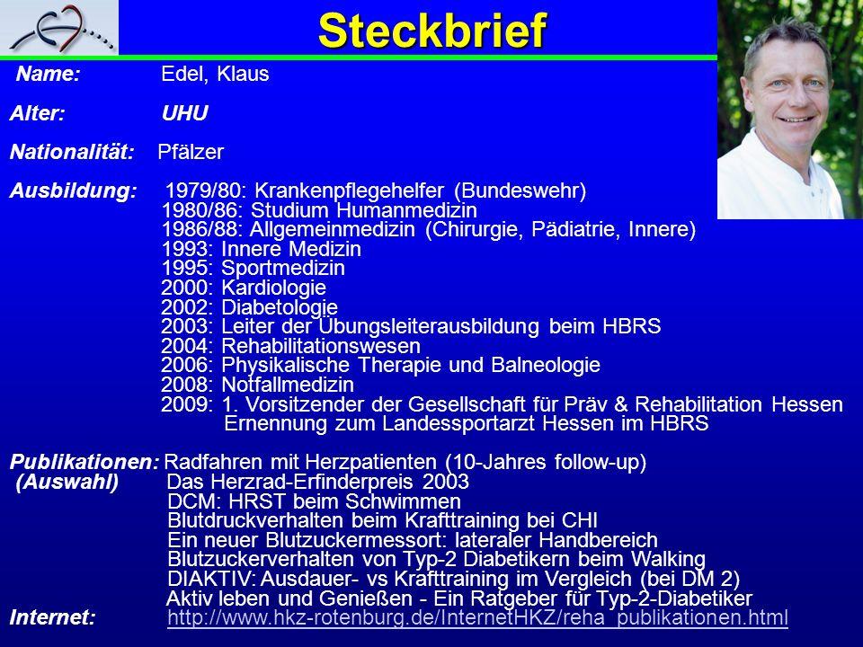 Steckbrief Name: Edel, Klaus Alter: UHU Nationalität: Pfälzer