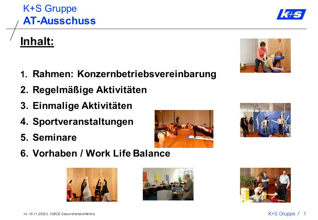 Inhalt: AT-Ausschuss K+S Gruppe Rahmen: Konzernbetriebsvereinbarung