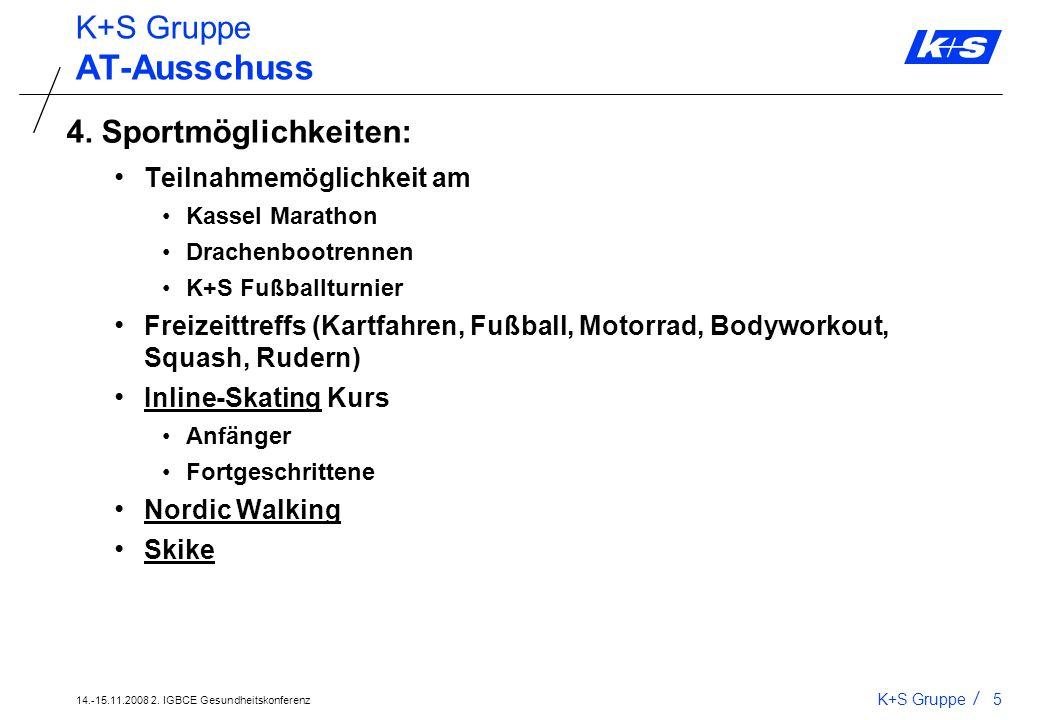AT-Ausschuss K+S Gruppe 4. Sportmöglichkeiten: Teilnahmemöglichkeit am