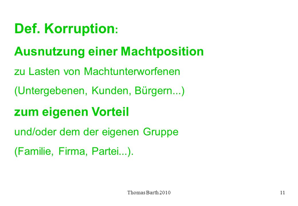 Def. Korruption: Ausnutzung einer Machtposition zum eigenen Vorteil