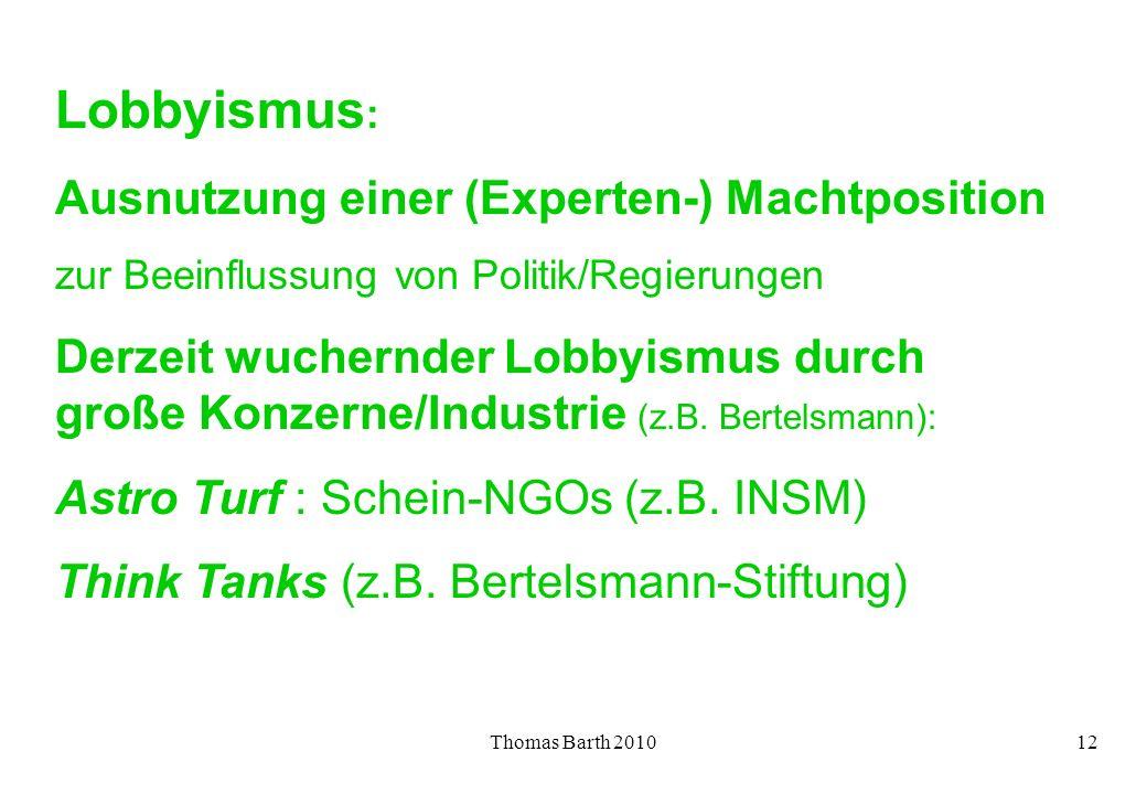 Lobbyismus: Ausnutzung einer (Experten-) Machtposition