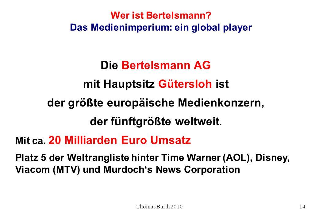 Wer ist Bertelsmann Das Medienimperium: ein global player
