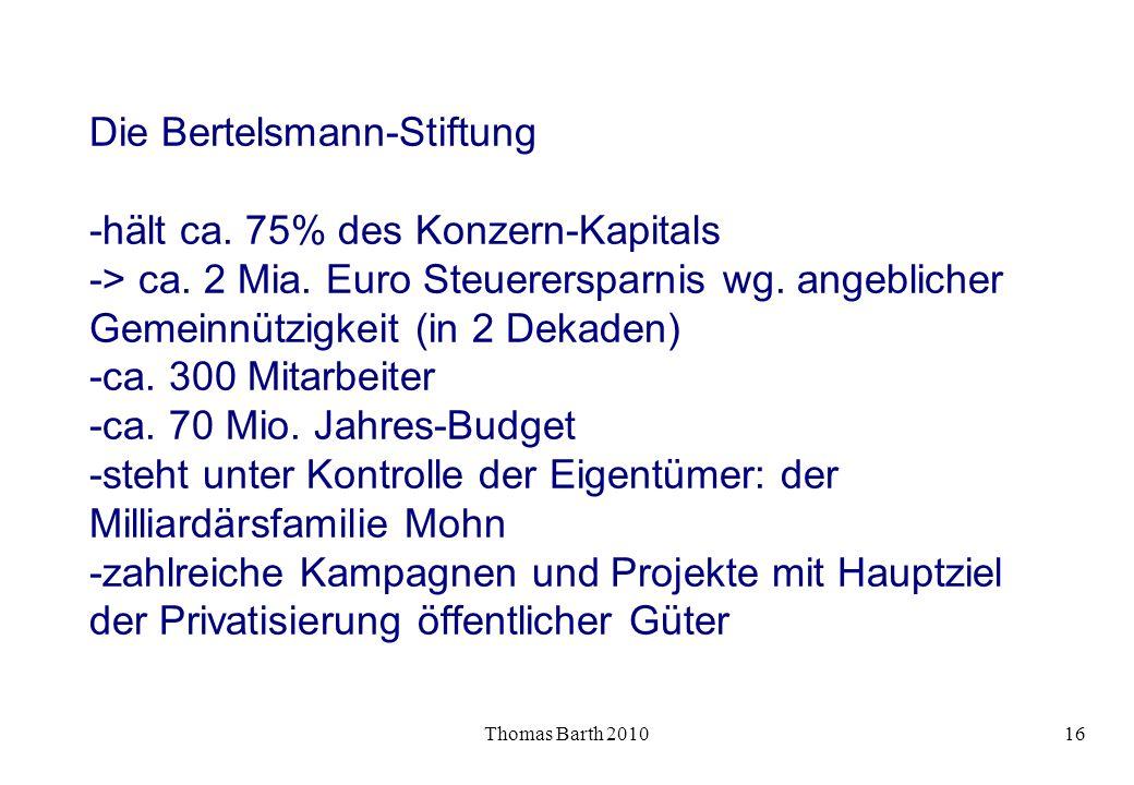 Die Bertelsmann-Stiftung -hält ca. 75% des Konzern-Kapitals -> ca