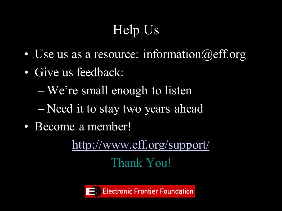 Help Us Use us as a resource: information@eff.org Give us feedback: