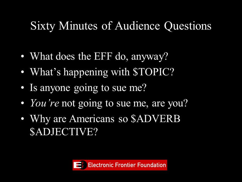 Sixty Minutes of Audience Questions