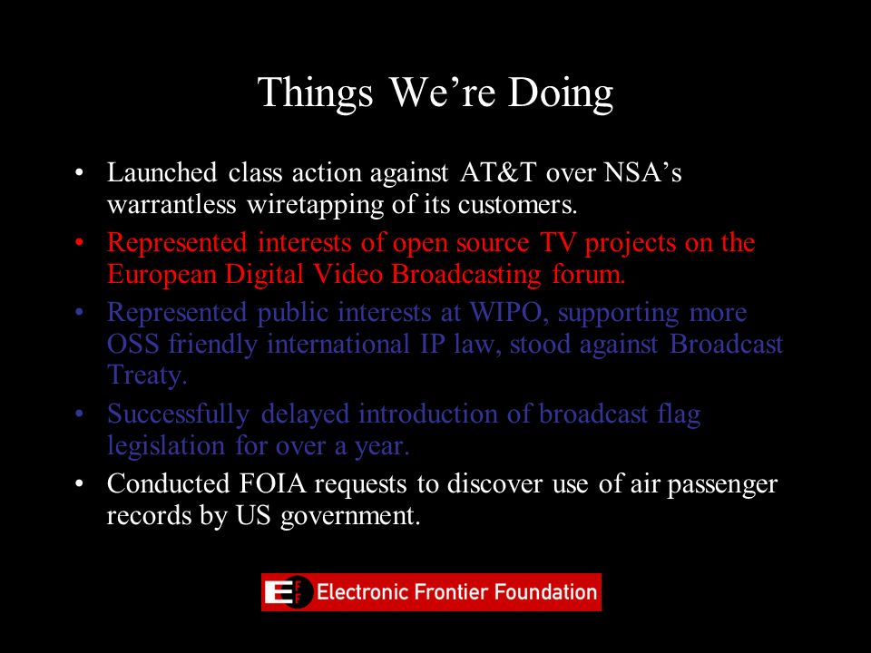 Things We're Doing Launched class action against AT&T over NSA's warrantless wiretapping of its customers.