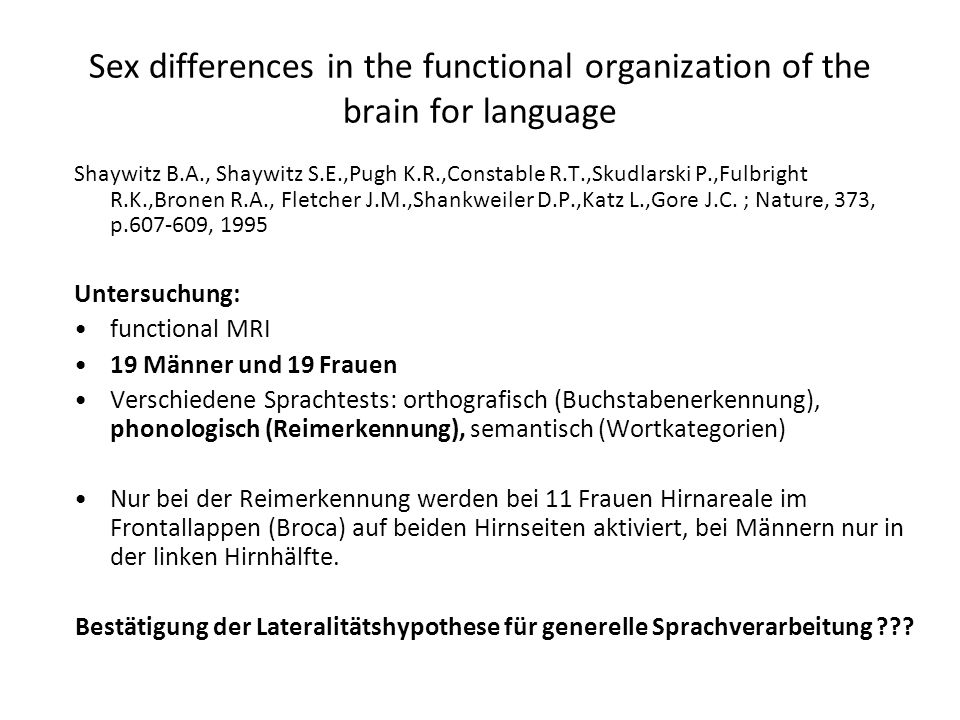 Sex differences in the functional organization of the brain for language