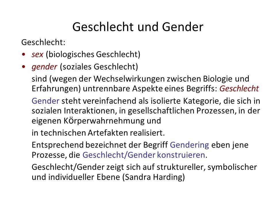 Geschlecht und Gender Geschlecht: sex (biologisches Geschlecht)