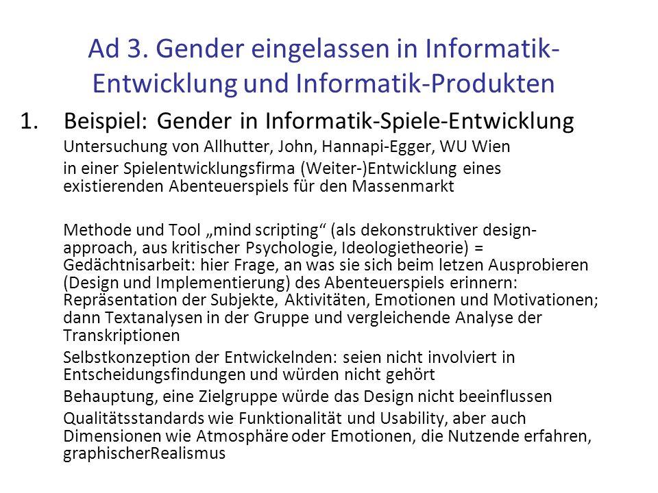 Ad 3. Gender eingelassen in Informatik-Entwicklung und Informatik-Produkten