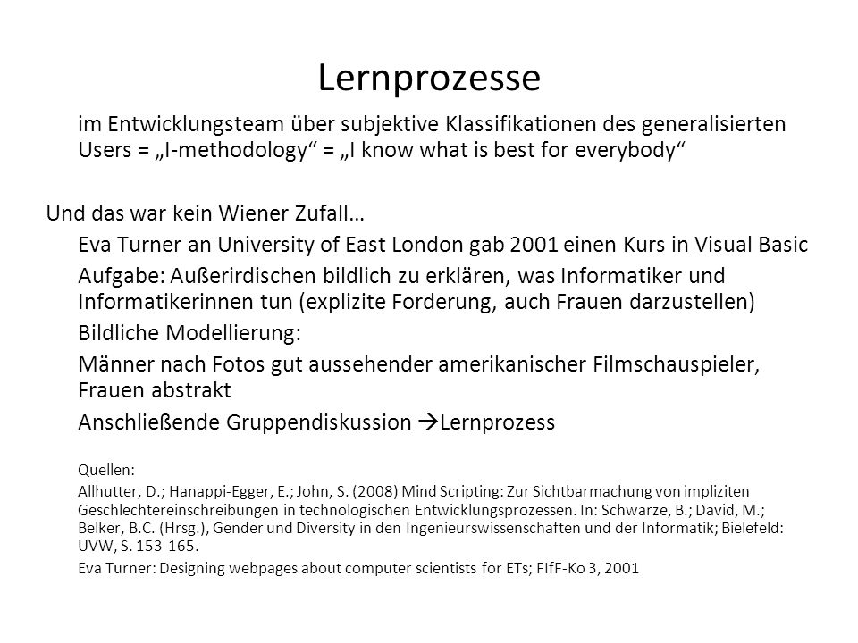 "Lernprozesseim Entwicklungsteam über subjektive Klassifikationen des generalisierten Users = ""I-methodology = ""I know what is best for everybody"