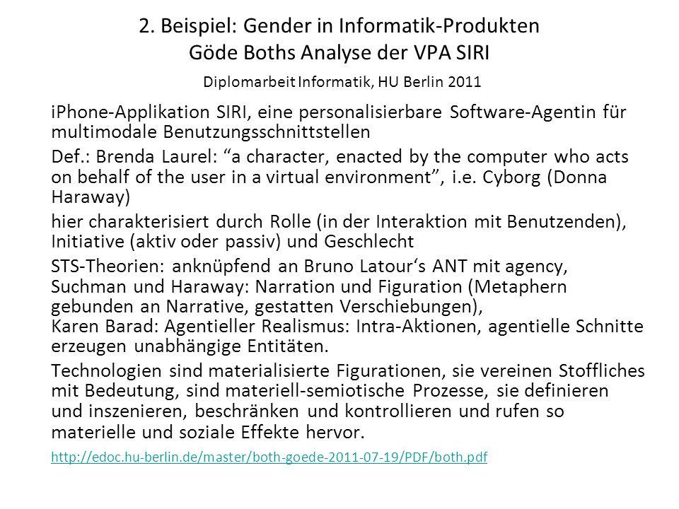 2. Beispiel: Gender in Informatik-Produkten Göde Boths Analyse der VPA SIRI Diplomarbeit Informatik, HU Berlin 2011