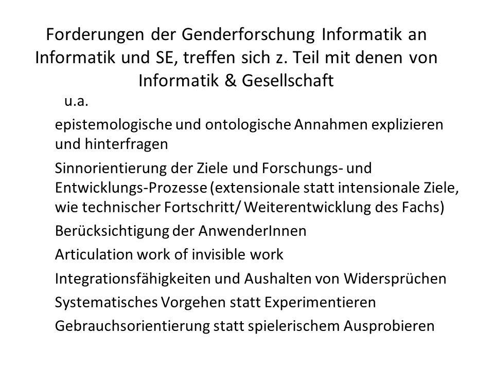 Forderungen der Genderforschung Informatik an Informatik und SE, treffen sich z. Teil mit denen von Informatik & Gesellschaft