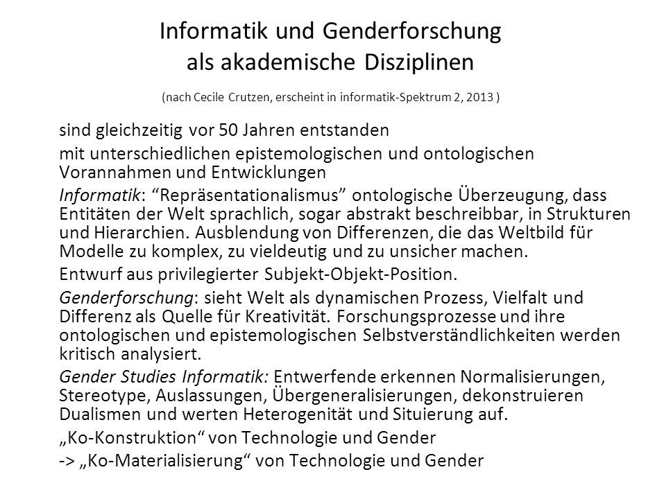 Informatik und Genderforschung als akademische Disziplinen (nach Cecile Crutzen, erscheint in informatik-Spektrum 2, 2013 )