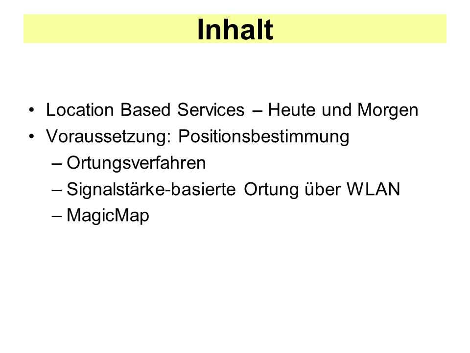 Inhalt Location Based Services – Heute und Morgen