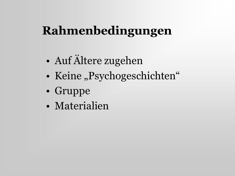"""Rahmenbedingungen Auf Ältere zugehen Keine """"Psychogeschichten Gruppe"""