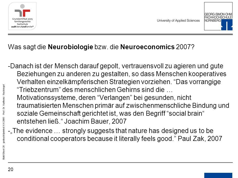 Was sagt die Neurobiologie bzw. die Neuroeconomics 2007