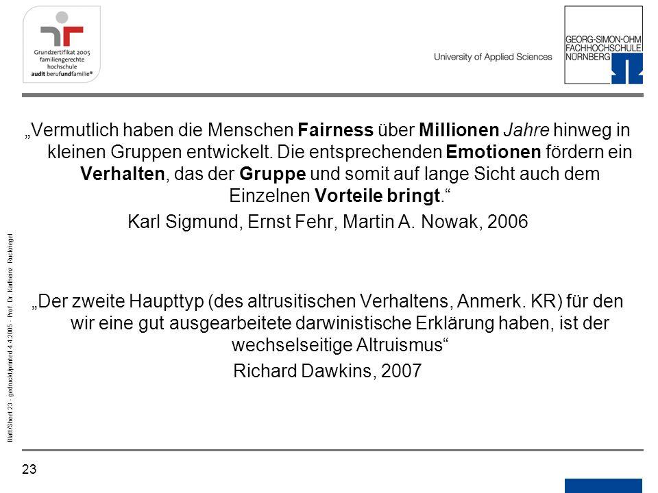 Karl Sigmund, Ernst Fehr, Martin A. Nowak, 2006