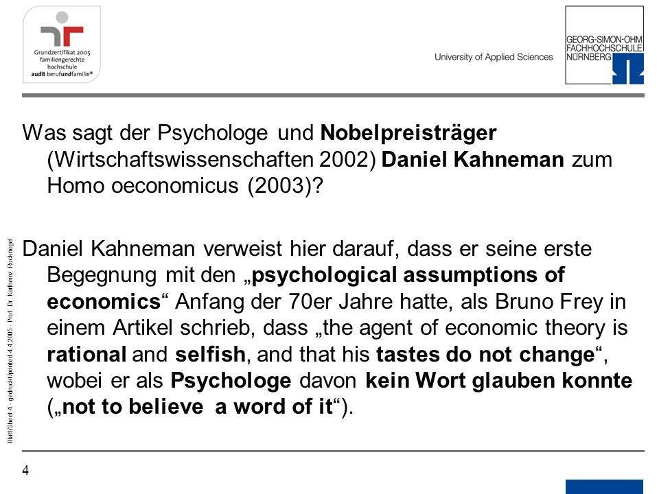 Notizen Gedruckt/printed. Was sagt der Psychologe und Nobelpreisträger (Wirtschaftswissenschaften 2002) Daniel Kahneman zum Homo oeconomicus (2003)