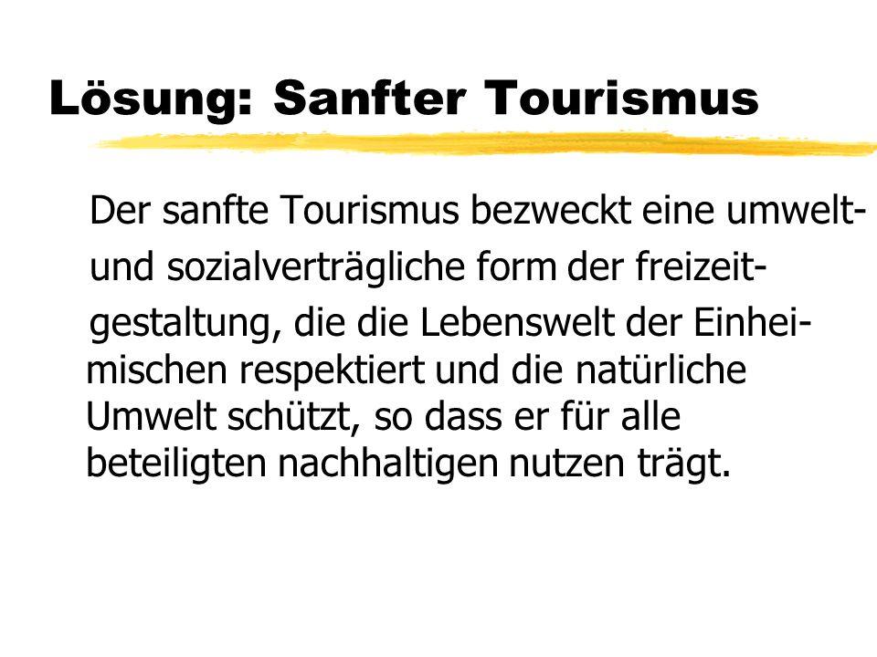 Lösung: Sanfter Tourismus