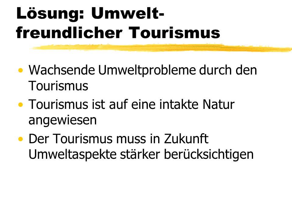 Lösung: Umwelt-freundlicher Tourismus