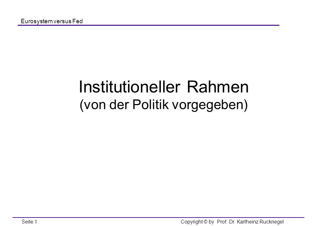 Institutioneller Rahmen (von der Politik vorgegeben)