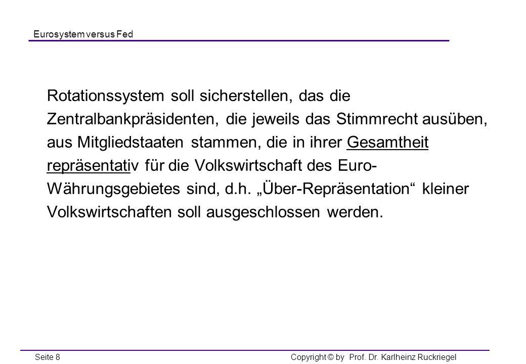 Rotationssystem soll sicherstellen, das die Zentralbankpräsidenten, die jeweils das Stimmrecht ausüben, aus Mitgliedstaaten stammen, die in ihrer Gesamtheit repräsentativ für die Volkswirtschaft des Euro-Währungsgebietes sind, d.h.