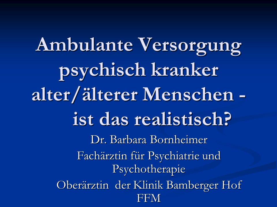 Ambulante Versorgung psychisch kranker alter/älterer Menschen -