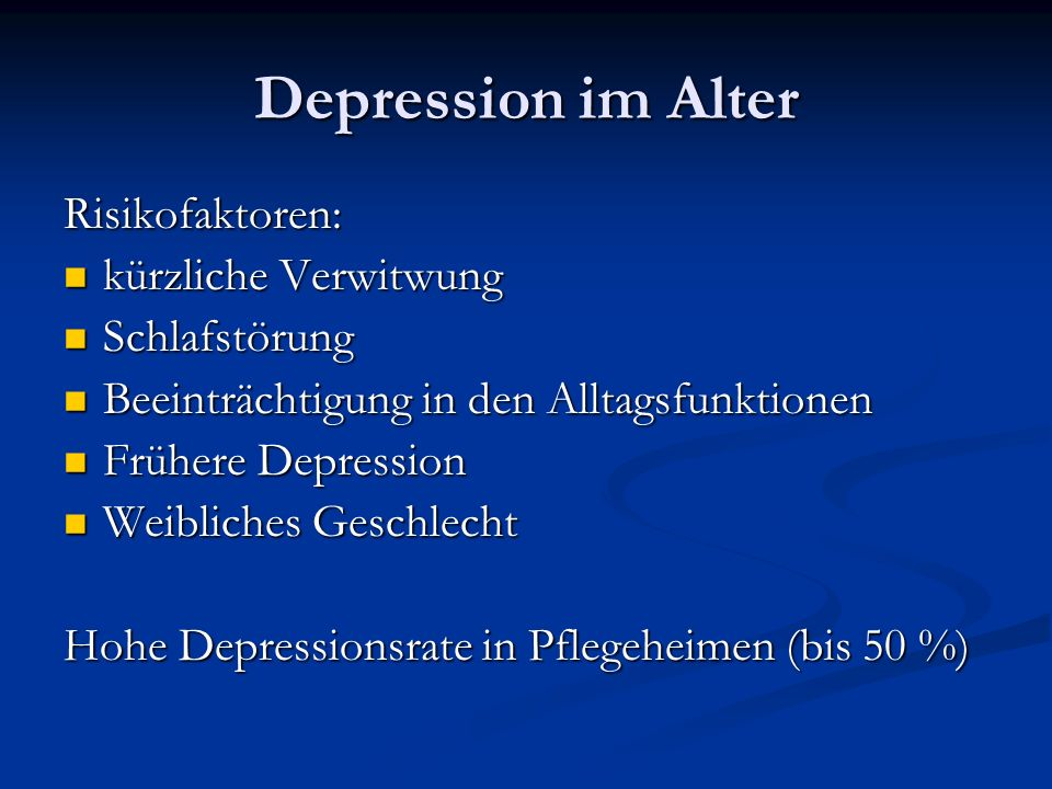 Depression im Alter Risikofaktoren: kürzliche Verwitwung Schlafstörung