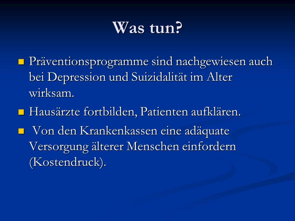 Was tun Präventionsprogramme sind nachgewiesen auch bei Depression und Suizidalität im Alter wirksam.