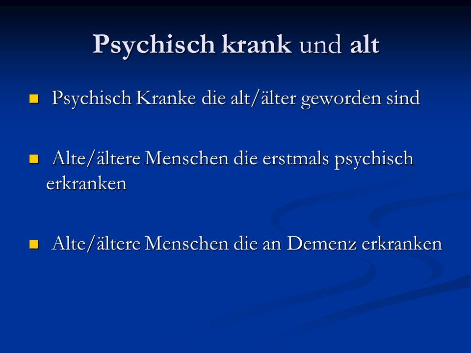Psychisch krank und alt