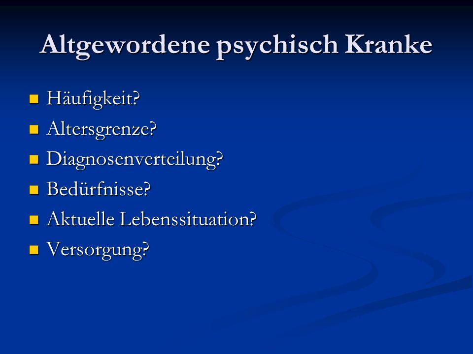 Altgewordene psychisch Kranke