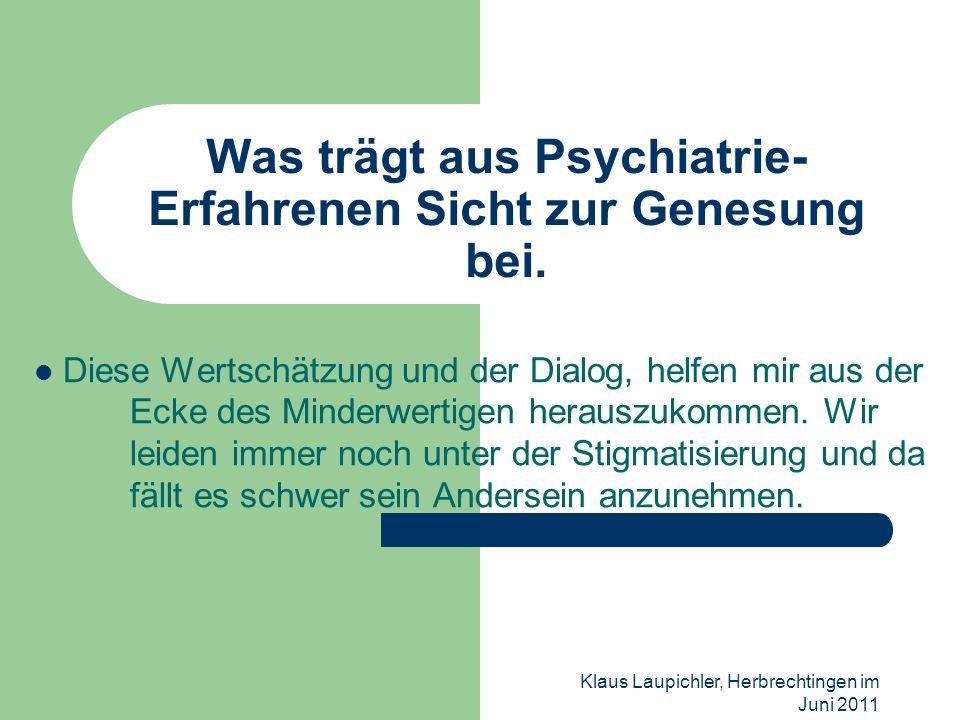 Was trägt aus Psychiatrie-Erfahrenen Sicht zur Genesung bei.